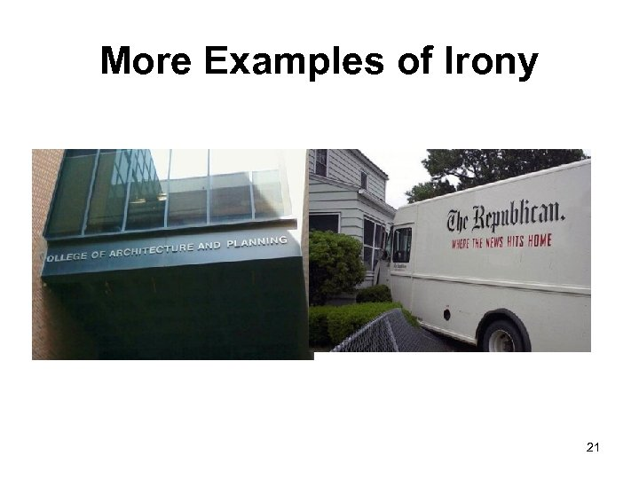 More Examples of Irony 21