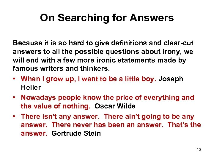On Searching for Answers Because it is so hard to give definitions and clear-cut