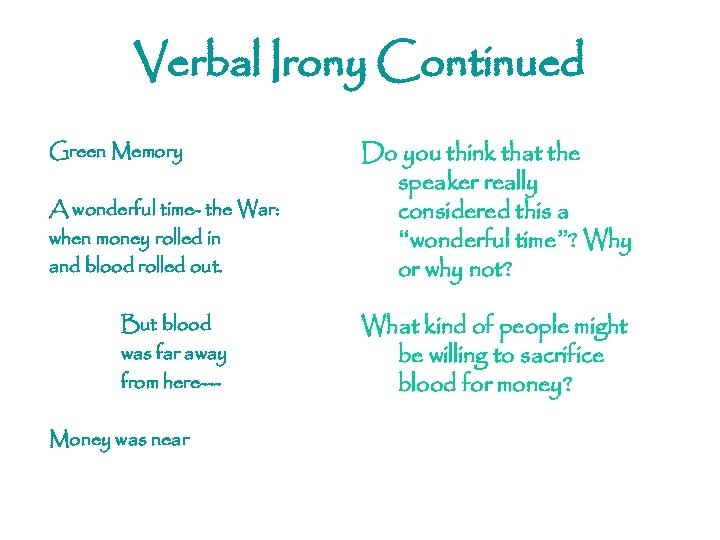 Verbal Irony Continued Green Memory A wonderful time- the War: when money rolled in