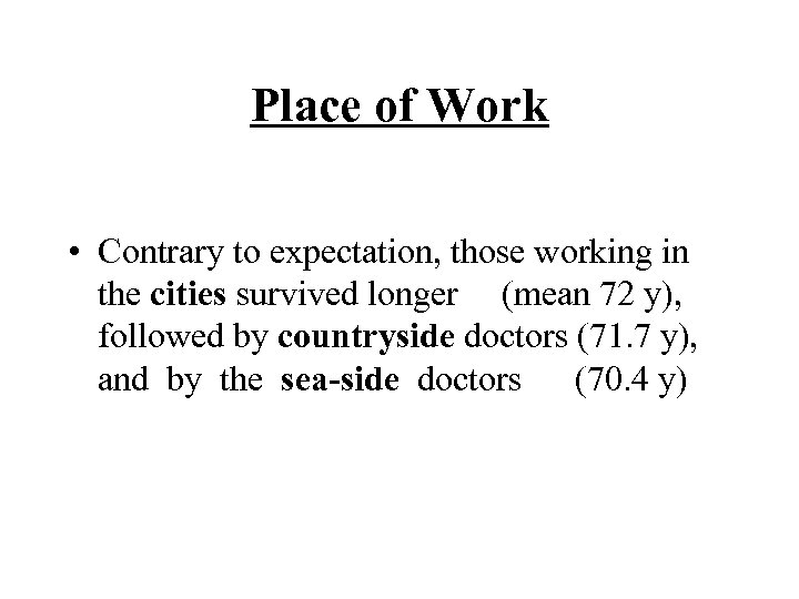 Place of Work • Contrary to expectation, those working in the cities survived longer
