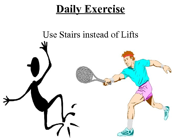 Daily Exercise Use Stairs instead of Lifts