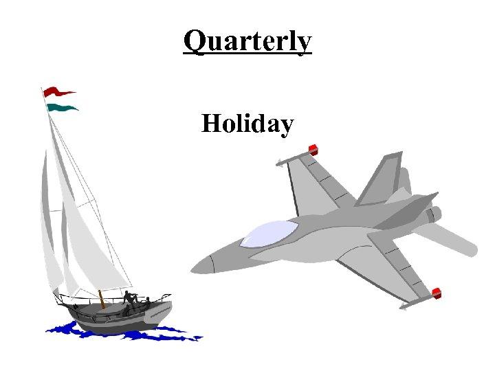 Quarterly Holiday
