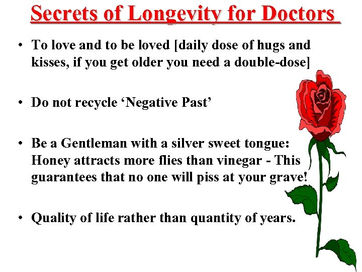 Secrets of Longevity for Doctors • To love and to be loved [daily dose