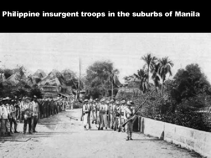 Philippine insurgent troops in the suburbs of Manila