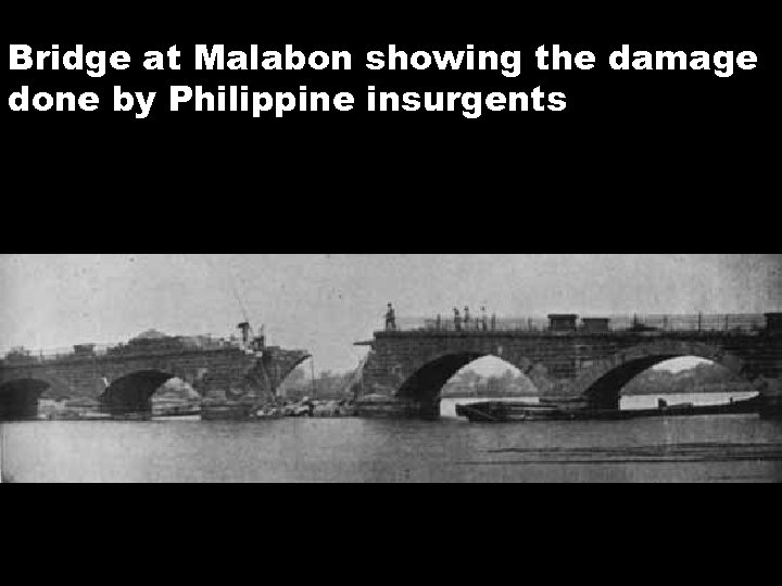 Bridge at Malabon showing the damage done by Philippine insurgents