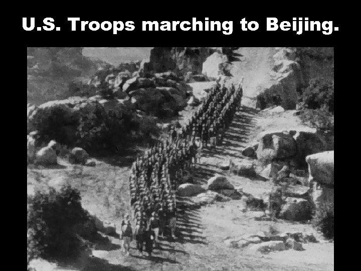 U. S. Troops marching to Beijing.