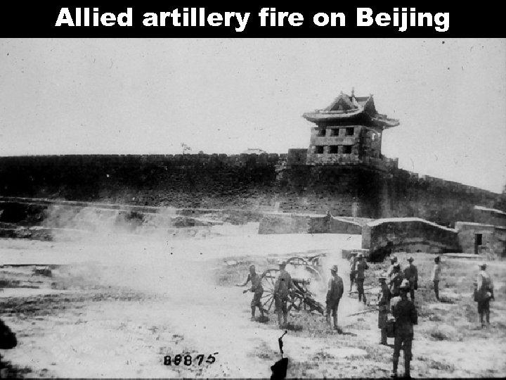 Allied artillery fire on Beijing