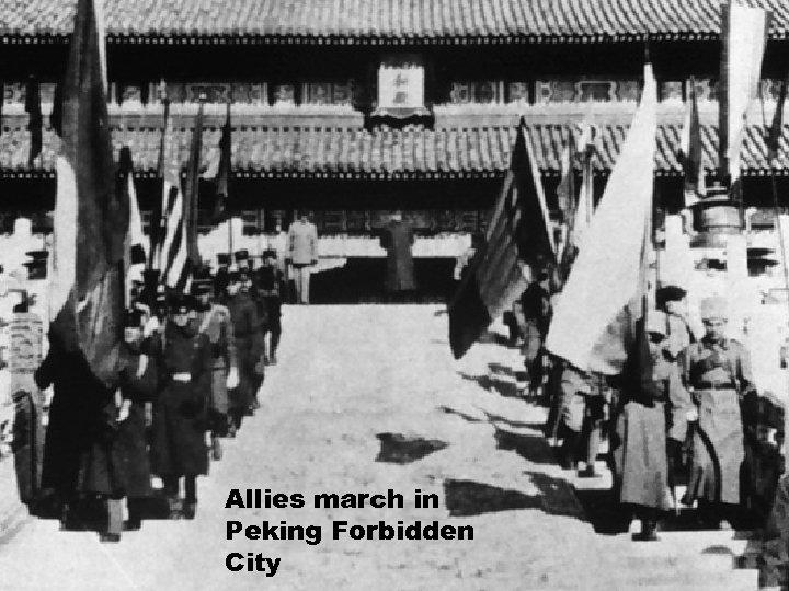 Allies march in Peking Forbidden City