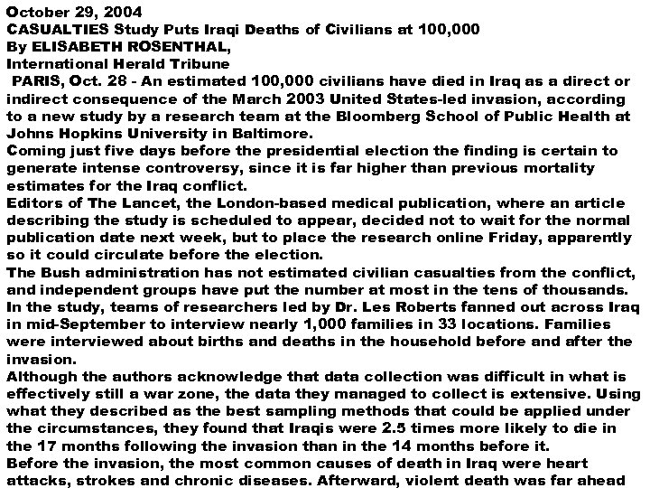 October 29, 2004 CASUALTIES Study Puts Iraqi Deaths of Civilians at 100, 000 By