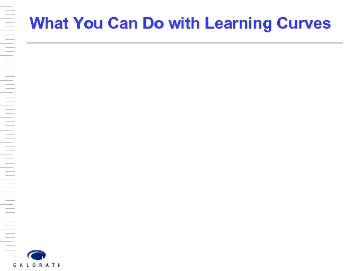 What You Can Do with Learning Curves