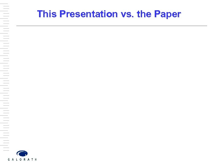 This Presentation vs. the Paper