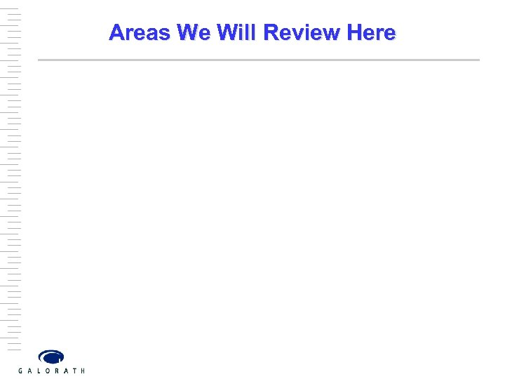 Areas We Will Review Here