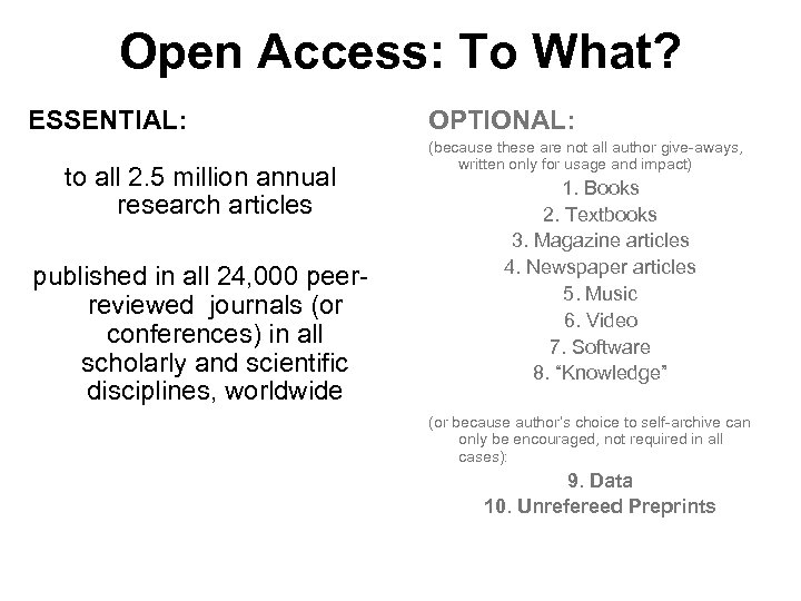 Open Access: To What? ESSENTIAL: to all 2. 5 million annual research articles published