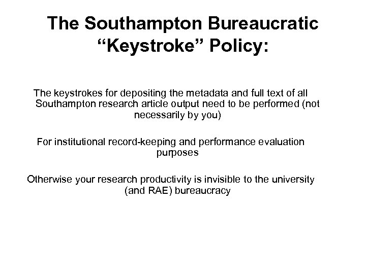 """The Southampton Bureaucratic """"Keystroke"""" Policy: The keystrokes for depositing the metadata and full text"""