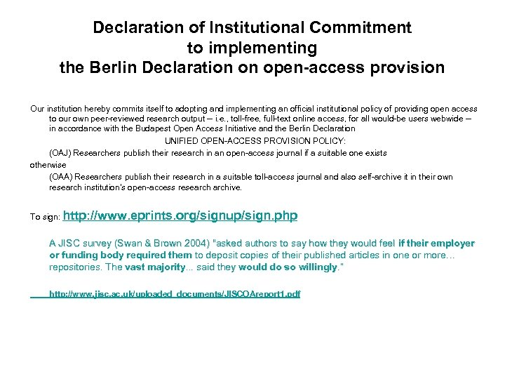 Declaration of Institutional Commitment to implementing the Berlin Declaration on open-access provision Our institution