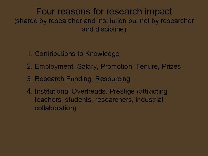 Four reasons for research impact (shared by researcher and institution but not by researcher