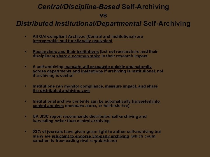 Central/Discipline-Based Self-Archiving vs Distributed Institutional/Departmental Self-Archiving • All OAI-compliant Archives (Central and Institutional) are