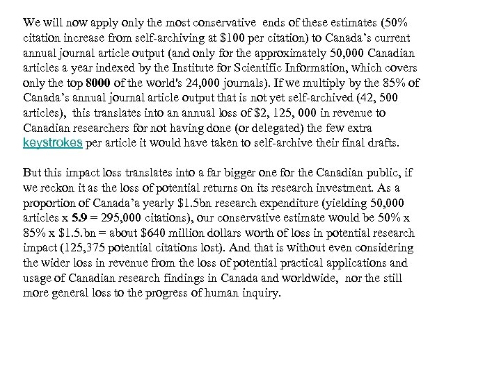 We will now apply only the most conservative ends of these estimates (50% citation