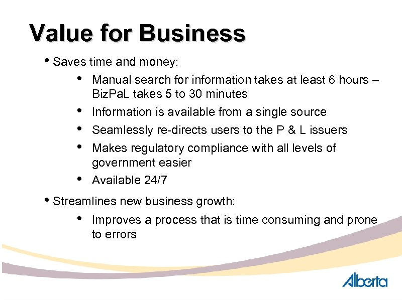 Value for Business • Saves time and money: • Manual search for information takes