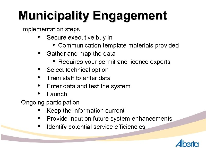 Municipality Engagement Implementation steps • Secure executive buy in • Communication template materials provided