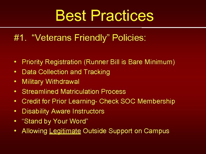 "Best Practices #1. ""Veterans Friendly"" Policies: • • Priority Registration (Runner Bill is Bare"
