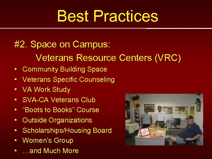 Best Practices #2. Space on Campus: Veterans Resource Centers (VRC) • • • Community