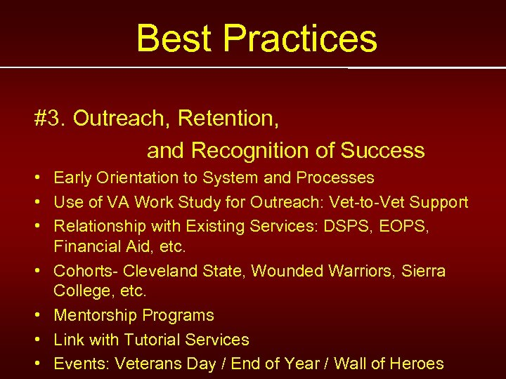 Best Practices #3. Outreach, Retention, and Recognition of Success • Early Orientation to System