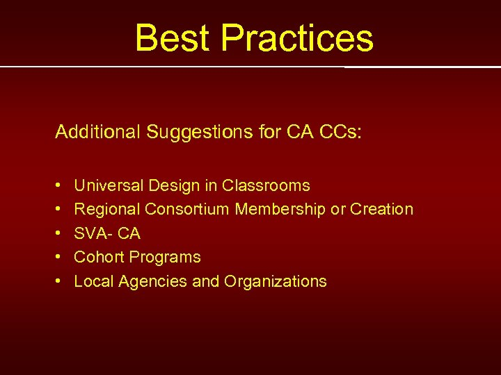Best Practices Additional Suggestions for CA CCs: • • • Universal Design in Classrooms