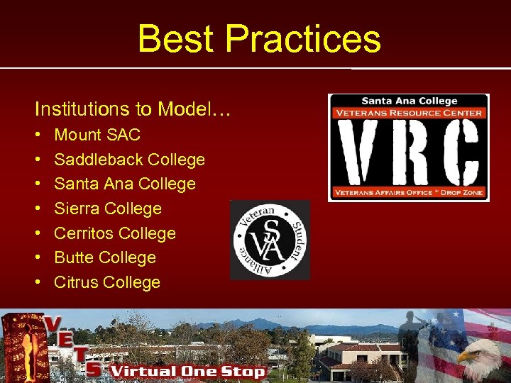Best Practices Institutions to Model… • • Mount SAC Saddleback College Santa Ana College