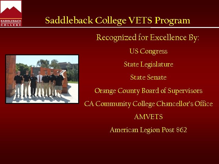 Saddleback College VETS Program Recognized for Excellence By: US Congress State Legislature State Senate