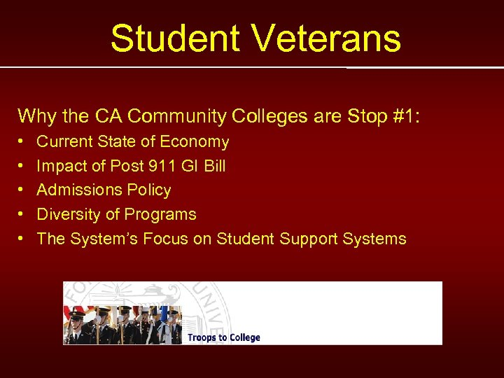 Student Veterans Why the CA Community Colleges are Stop #1: • • • Current