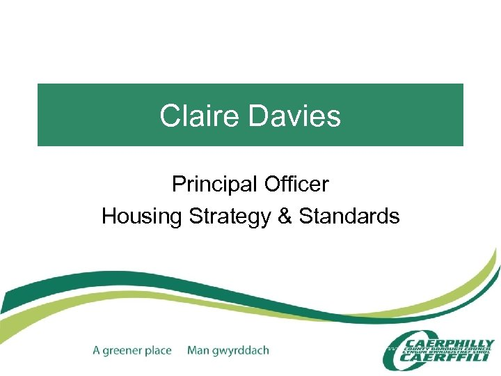 Claire Davies Principal Officer Housing Strategy & Standards