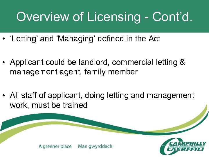 Overview of Licensing - Cont'd. • 'Letting' and 'Managing' defined in the Act •