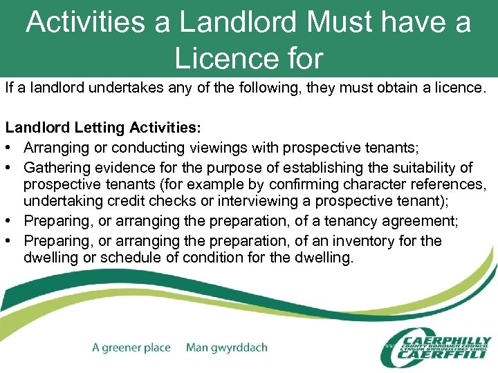Activities a Landlord Must have a Licence for If a landlord undertakes any of