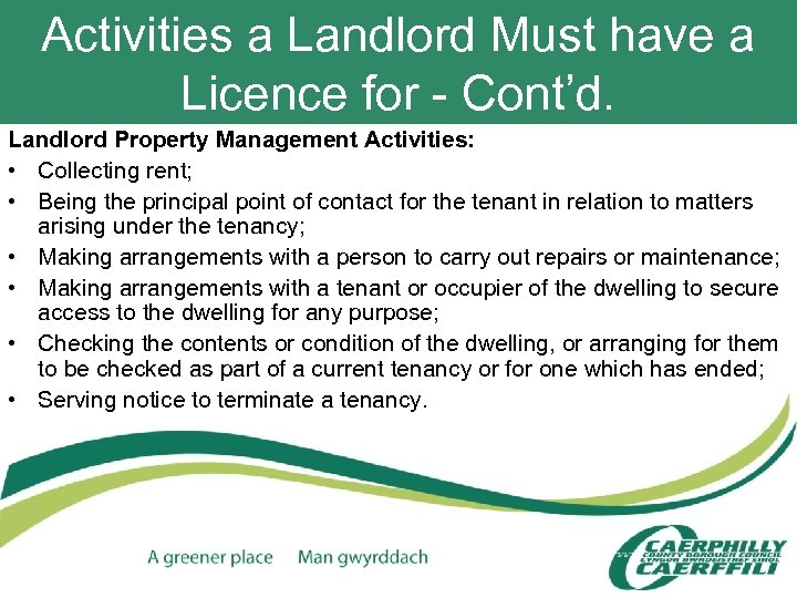 Activities a Landlord Must have a Licence for - Cont'd. Landlord Property Management Activities: