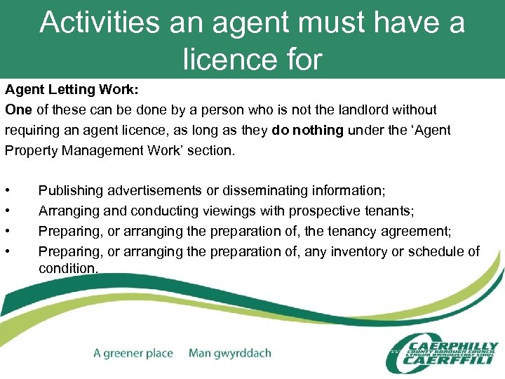 Activities an agent must have a licence for Agent Letting Work: One of these