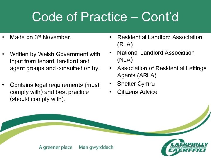 Code of Practice – Cont'd • Made on 3 rd November. • Written by