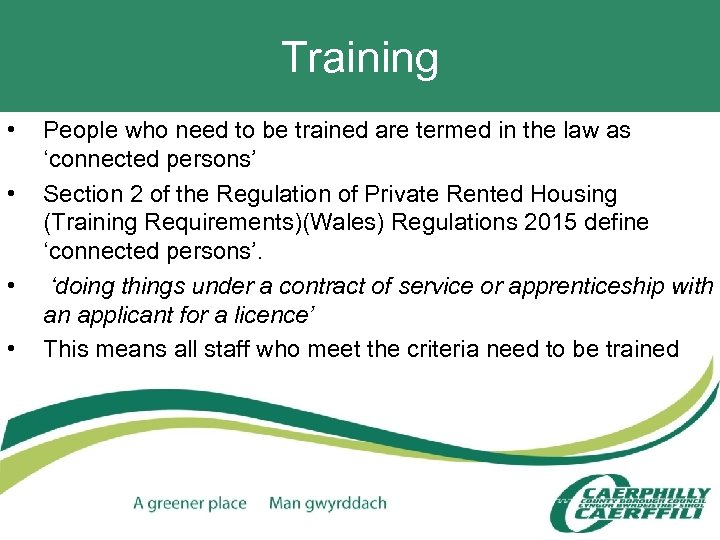 Training • • People who need to be trained are termed in the law