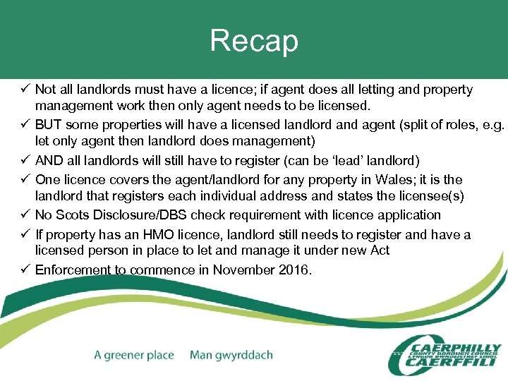 Recap ü Not all landlords must have a licence; if agent does all letting