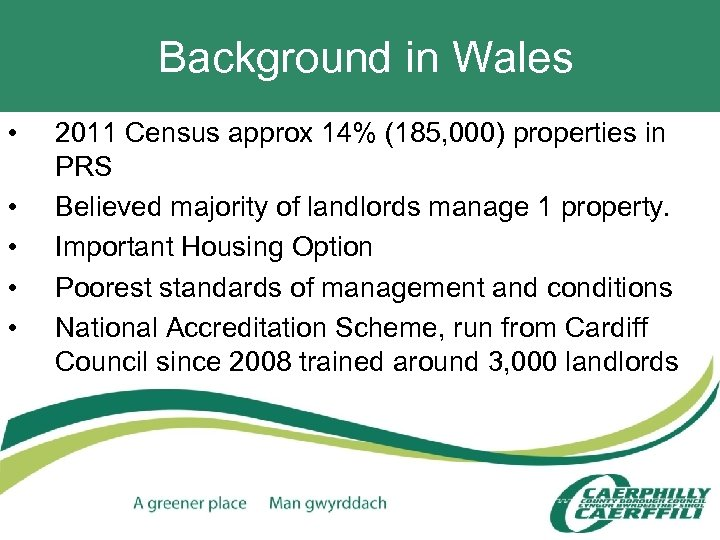 Background in Wales • • • 2011 Census approx 14% (185, 000) properties in