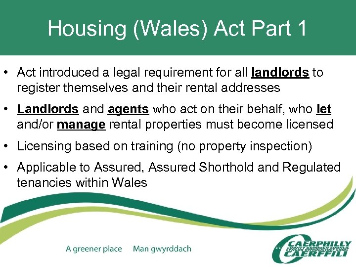 Housing (Wales) Act Part 1 • Act introduced a legal requirement for all landlords