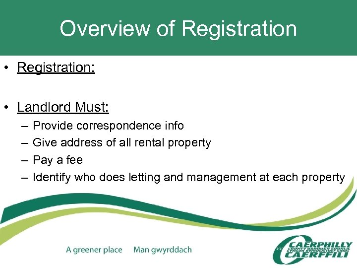 Overview of Registration • Registration: • Landlord Must: – – Provide correspondence info Give