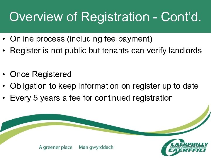 Overview of Registration - Cont'd. • Online process (including fee payment) • Register is