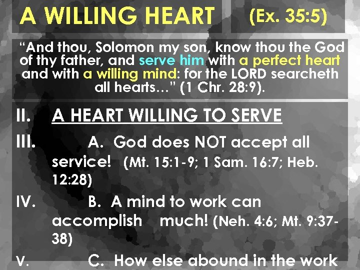 "A WILLING HEART (Ex. 35: 5) ""And thou, Solomon my son, know thou the"