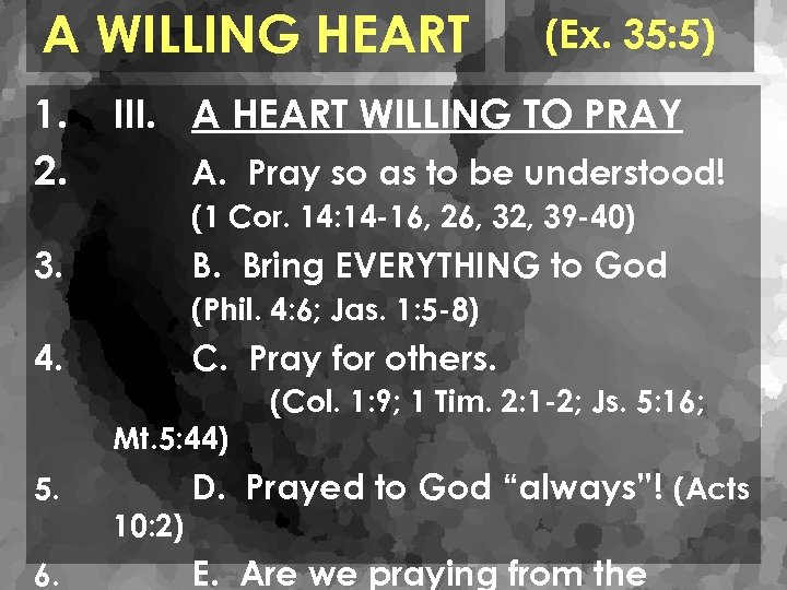 A WILLING HEART 1. 2. (Ex. 35: 5) III. A HEART WILLING TO PRAY