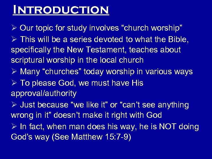 "Introduction Ø Our topic for study involves ""church worship"" Ø This will be a"