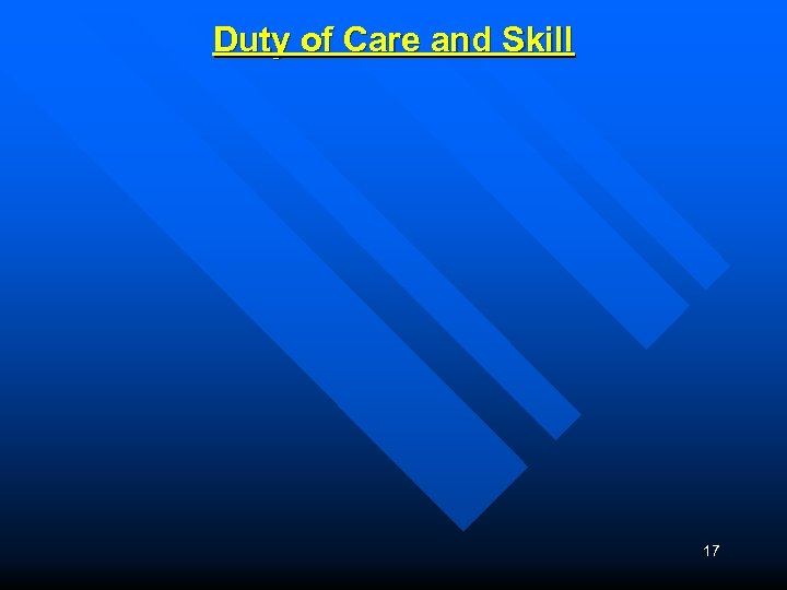 Duty of Care and Skill 17