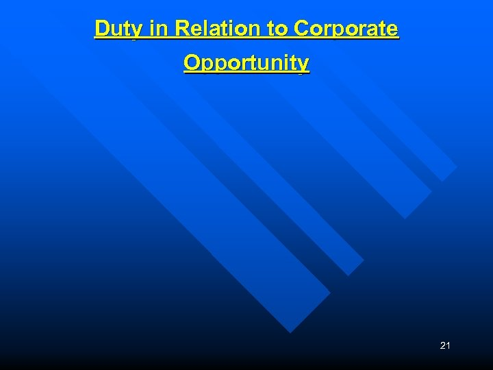 Duty in Relation to Corporate Opportunity 21