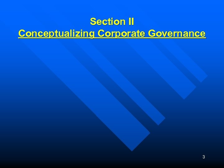 Section II Conceptualizing Corporate Governance 3