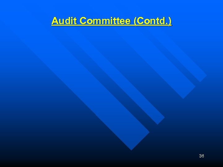 Audit Committee (Contd. ) 36